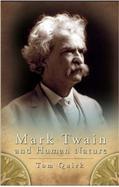 Mark Twain claimed he could read human character as well as he could read the Mississippi River. Now one of America's preeminent Twain scholars has interwoven the author's inner life with his writings to produce a meditation on how Twain's understanding of human nature evolved and deepened. Quirk charts the ways in which this humorist and occasional philosopher contemplated human nature, revealing how his outlook changed over the years.