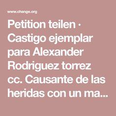 Petition teilen · Castigo ejemplar para Alexander Rodriguez torrez cc. Causante de las heridas con un machete a este perro. · Change.org