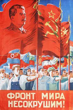 Kazhdan The Front of the World Invincible 1950 Communist Propaganda, Propaganda Art, Soviet Art, Soviet Union, Russian Constructivism, Socialist Realism, Modern Pop Art, Political Posters, Russian Revolution