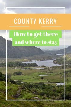 Visiting Kerry in Ireland – Part I | Stylish Traveler