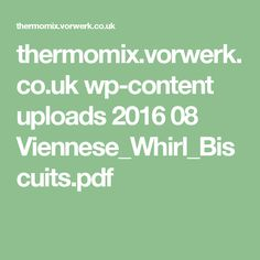 thermomix.vorwerk.co.uk wp-content uploads 2016 08 Viennese_Whirl_Biscuits.pdf