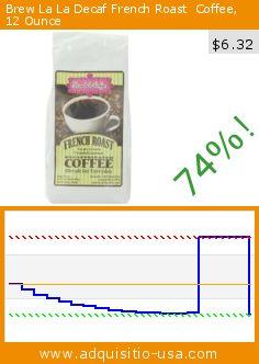 Brew La La Decaf French Roast  Coffee, 12 Ounce (Grocery). Drop 74%! Current price $6.32, the previous price was $23.95. http://www.adquisitio-usa.com/brew-la-la-coffee/brew-la-la-decaf-french