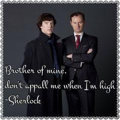 Don't appall me when I'm high-Sherlock