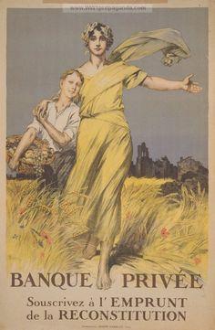 """Banque Privée. Souscrivez á l'Emprunt de la Reconstitution.""  French WW1 War Bond Poster (http://www.ww1propaganda.com/world-war-1-posters/french-ww1-propaganda-posters?page=70)"