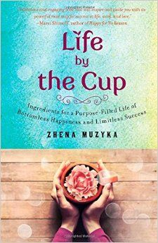Life By The Cup: Ingredients for a Purpose-Filled Life of Bottomless Happiness by Zhena Muzyka  We love the tea! We love the book! We love to be inspired! We love that her story is born in Ojai, just up the hill from Santa Barbara. We love that she is a customer and a beautiful force of nature!