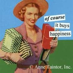 OF COURSE it buys happiness!