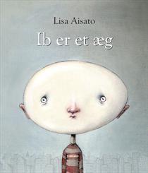 Ib er et æg af Lisa Aisato (Bog) - 200 kr. hos SAXO.com