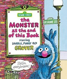 The Monster at the End of This Book (Sesame Street) by Jon Stone,   Do not turn the page!