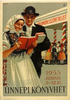 National Book week Design by: György Pál / Pál György Retro Ads, Vintage Ads, Vintage Posters, Retro Posters, Movie Posters, Book Week, Eastern Europe, Hungary, Culture