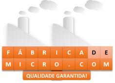 Fábrica de Micro - Qualidade Garantida!