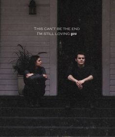"#TVD The Vampire Diaries Elena & Stefan ""This can't be the end, I'm still loving you"""