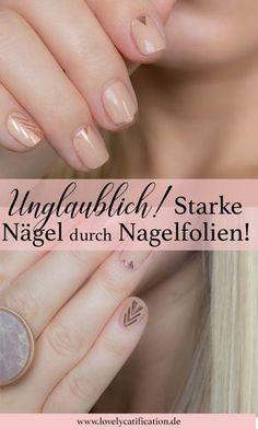 Starke und kräftige Nägel mit Nagelfolien! Wie das geht? Lest es jetzt auf Lovelycatification.de