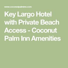 Key Largo Hotel with Private Beach Access - Coconut Palm Inn Amenities
