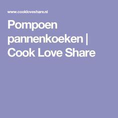 Pompoen pannenkoeken | Cook Love Share