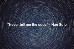 Never tell me the odds han solo Star Wars quotes inspiring Star Wars Jokes, Star Wars Facts, Geek Quotes, Yoda Quotes, War Quotes, Film Quotes, Citations Star Wars, Beach Bodys, Star Wars Tattoo