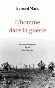 L'homme dans la guerre. Maurice Genevoix face à Ernst Jünger / Bernard Maris http://bu.univ-angers.fr/rechercher/description?notice=000606604