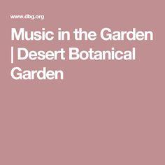 Music in the Garden | Desert Botanical Garden