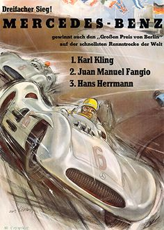 Berlin Grand Prix, 1954. Hans Liska, the master illustrator of motorsport drama, was once again responsible for all racing posters for the 1954 season. Even though the AVUS race was not part of the championship, it attracted over 100,000 spectators.