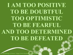 """Too determined to be defeated."" This is exactly how I feel about working in special ed/EI kids. If you don't like it, then just get out of my way! :)"