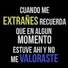 9 Best Frases Del Ex Images On Pinterest Quotes En Espanol Words
