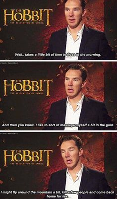 Benedict enjoys being Smaug a liiiiittle too much...