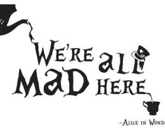 Alice in Wonderland We're all mad here Wall Art by DSPVinyls