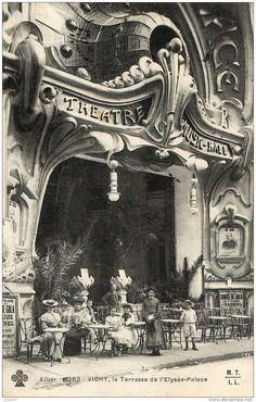 Vichy – The terrace of the Elysee Palace -French Art Nouveau Architecture The … Vichy – La terrasse de l'Elysée Palace -French Art Nouveau Architecture Theatre & Music Hall - Door Architecture Art Nouveau, Beautiful Architecture, Beautiful Buildings, Architecture Details, Theatre Architecture, Belle Epoque, Elysee Palace, Art Nouveau Arquitectura, Design Art Nouveau