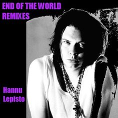 The 2012 doomsayers were wrong but you can listen anyway... End Of The World Remixes.  Hannu remixed 2 songs to tide you over till the LP release. 1.  Somewhere In The Middle plus bonus acousticy-remix of Wild Girl, originally offered as a fan Xmas present.