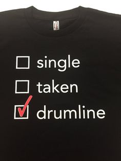 Items similar to Single Taken Drumline Black Tee / Band / DCI / Drum Corps / Snare / Bass / Quads / Tenors / Cymbals / Pit / Percussion / Music / Gift on Etsy Drumline Shirts, Marching Band Shirts, Marching Band Humor, Music Jokes, Music Humor, Funny Band Memes, Band Mom Shirts, Drums Girl, Drum Music