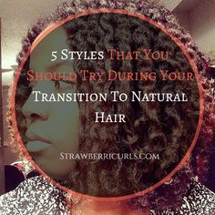 Transitioning From Relaxed To Natural Hair Styles