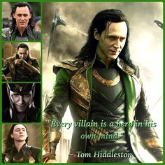 """Every villain is a hero in his own mind."" ~ Tom Hiddleston #HiddlesQuote"