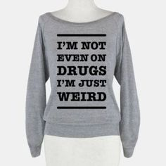 LOL!! Yep this is me, but as I always say, I'd rather be weird than boring!