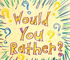 "Would you rather be in class or at the park? Go to space or explore the ocean? Have a party or just relax around the house?   ""Would you rather"" questions are an excellent way to give your ESL students practice with both grammar and speaking.   I..."
