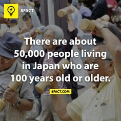 There are about people living in Japan who are 100 years of age or older. 8 Facts, Wtf Fun Facts, True Facts, Funny Facts, Crazy Facts, Random Facts, Random Trivia, Random Stuff, The More You Know