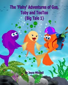 Children's book: The 'Fishy' Adventures of Gus, Toby and TooToo: BIG TALE 1 (Action & Adventure Childrens Book Collection) , Ages 6-10) (Friendship:Sharing & Caring) (Smart Kids:Bright future), http://www.amazon.com/dp/B00DXGJO9Q/ref=cm_sw_r_pi_awdm_1iDRtb08BMRNF