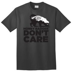 Honey Badger Don't Care T-Shirt - $7.99. https://www.tanga.com/deals/ee707c0e314/honey-badger-don-t-care-t-shirt