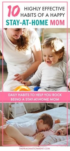 10 Things that Stay at Home Moms who rock being home with their kids every day, do differently. 10 game changing tips to being a happier Stay at Home Mom. via @https://www.pinterest.com/PragmaticParent/