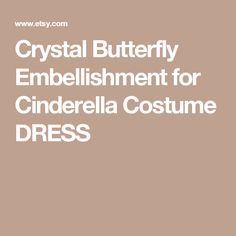 Crystal Butterfly Embellishment for Cinderella Costume DRESS