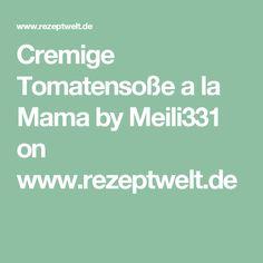 Cremige Tomatensoße a la Mama by Meili331 on www.rezeptwelt.de
