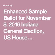 Enhanced Sample Ballot for November 8, 2016 Indiana General Election, US House…