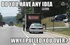 Do you have any idea... #donuts #Dunkin' Donuts #police #humor
