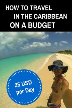 How To Travel Around The Caribbean Backpacking On A Budget - 25USD Per Day