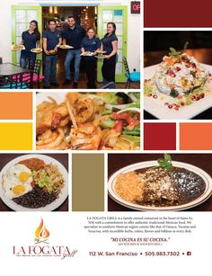 La Fogata Grill LA FOGATA GRILL is a family-owned restaurant in the heart of Santa Fe, NM with a commitment to offer authentic traditional Mexican food. We specialize in southern Mexican region cuisine like that of Oaxaca, Yucatan and Veracruz, with incredible herbs, colors, flavors and folklore in every dish.