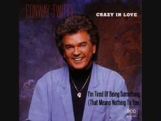 Conway Twitty - I'm Tired Of Being Something (That Means Nothing To You)...