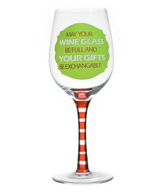Another great find on #zulily! 'May Your Wine Glass Be Full' Wineglass by Formation #zulilyfinds