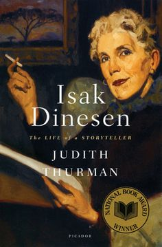 Isak Dinesen Quotes | Isak Dinesen: The Life of a Storyteller by Judith Thurman - Reviews ...