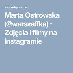 Marta Ostrowska (@warszaffka) • Zdjęcia i filmy na Instagramie