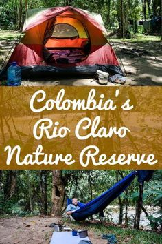 Camping in the beautiful Rio Claro Nature Reserve in central Colombia