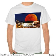 Blood Moon over Jerusalem Tee Shirt - Click on photo to view item then click on item to see how to purchase that item. #tshirts #bloodmoon #moon #jerusalem #recovery #therapy #heartattackrecovery #zazzle