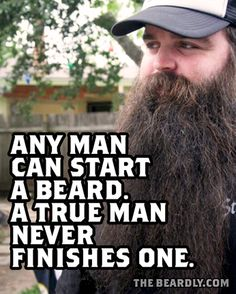 The Beardly: Any man can start a beard. A true man never finishes one.